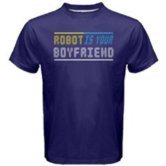Robot is my boyfriend - Men s Cotton Tee