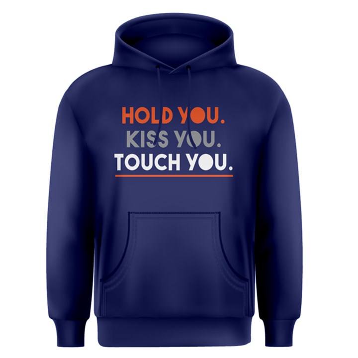 Hold you Kiss you Touch you - Men s Pullover Hoodie