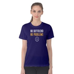 No boyfriend no problems - Women s Cotton Tee