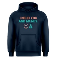 I need you and money - Men s Pullover Hoodie