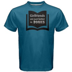 Blue Girlfriends Are Just Better In Books Men s Cotton Tee