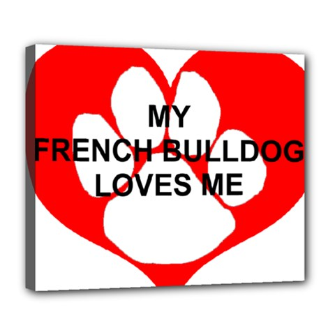 My French Bulldog Loves Me Deluxe Canvas 24  x 20