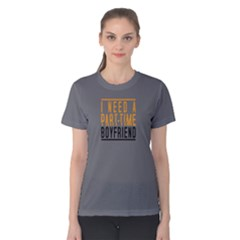 I Need A Part Time Boyfriend   Women s Cotton Tee