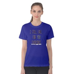 I still fall for you everyday - Women s Cotton Tee