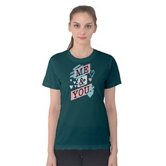 Me And You   Women s Cotton Tee