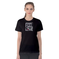 Black feel love  Women s Cotton Tee