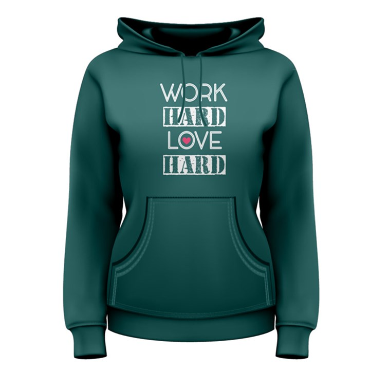 Green work hard play hard  Women s Pullover Hoodie