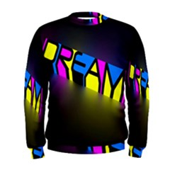 Dream Colors Neon Bright Words Letters Motivational Inspiration Text Statement Men s Sweatshirt