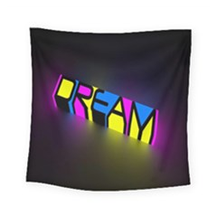Dream Colors Neon Bright Words Letters Motivational Inspiration Text Statement Square Tapestry (small)