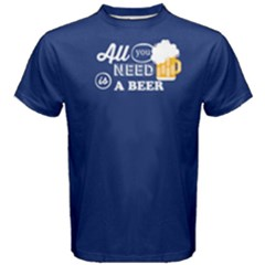 Blue all you need is a beer  Men s Cotton Tee