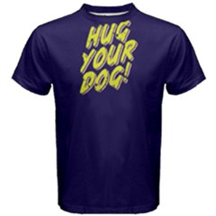 Hug Your Dog   Men s Cotton Tee