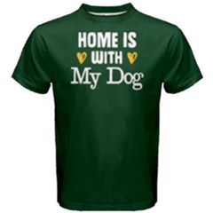 Home Is With My Dog   Men s Cotton Tee