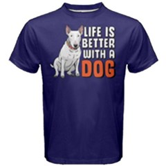 Life Is Better With A Dog   Men s Cotton Tee
