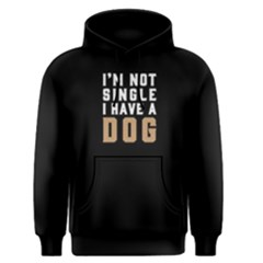 I m Not Single I Have A Dog   Men s Pullover Hoodie