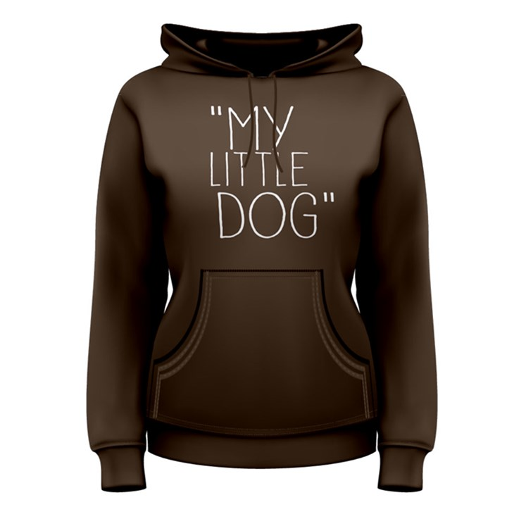 My little dog - Women s Pullover Hoodie