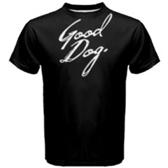 Good dog - Men s Cotton Tee