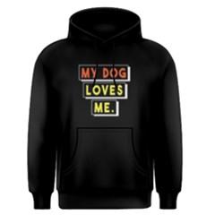 My dog loves me - Men s Pullover Hoodie
