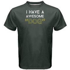I Have A Awesome Dog   Men s Cotton Tee