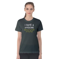 I Have A Awesome Dog   Women s Cotton Tee