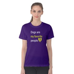 Dogs Are My Favorite People   Women s Cotton Tee