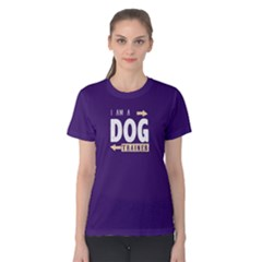 I Am A Dog Trainer   Women s Cotton Tee