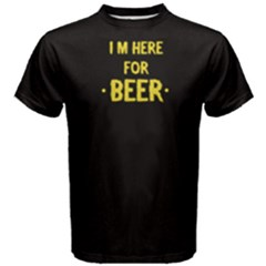 Black I m here for beer  Men s Cotton Tee