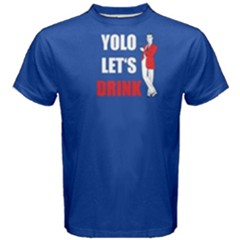 Blue yolo let s drink  Men s Cotton Tee