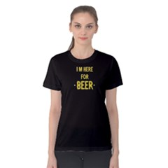 Black I M Here For Beer Women s Cotton Tee