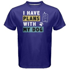 I have plans with my dog - Men s Cotton Tee