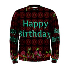 Happy Birthday! Men s Sweatshirt