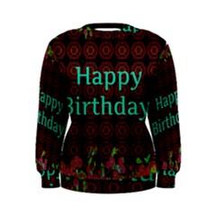 Happy Birthday! Women s Sweatshirt