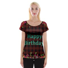 Happy Birthday! Women s Cap Sleeve Top