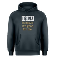I Run Becasue It s Good For Me   Men s Pullover Hoodie