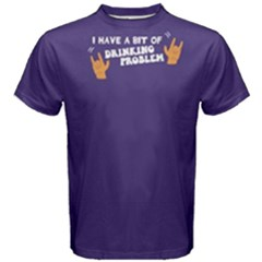 Purple I Have A Bit Of Drinking Problem  Men s Cotton Tee