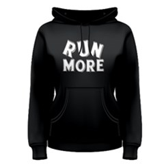 Run more - Women s Pullover Hoodie