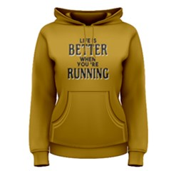 Life is better when you re running - Women s Pullover Hoodie