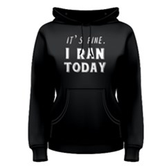 I ran today - Women s Pullover Hoodie