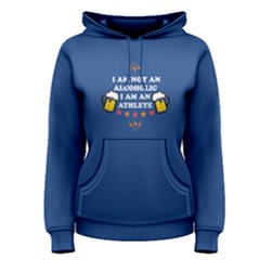 Blue I Am Not An Alcoholic Women s Pullover Hoodie