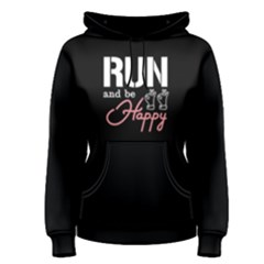 Run and be happy - Women s Pullover Hoodie