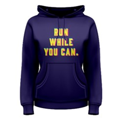 Run While You Can   Women s Pullover Hoodie