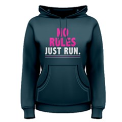No Rules Just Run   Women s Pullover Hoodie