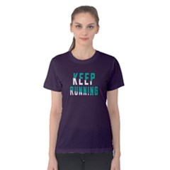Keep Running   Women s Cotton Tee