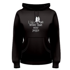 Black I Like My Cat Better Than Most People Women s Pullover Hoodie