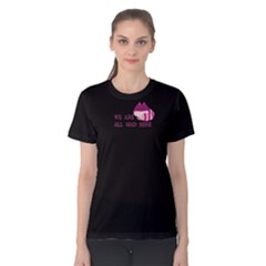 black we are all mad here  Women s Cotton Tee