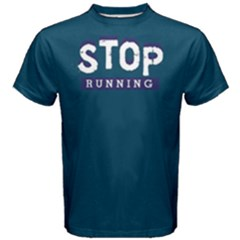 Stop Running   Men s Cotton Tee