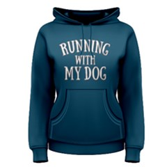Running with my dog - Women s Pullover Hoodie