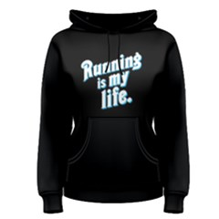 Running is my life - Women s Pullover Hoodie