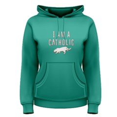 Green i am a catholic Women s Pullover Hoodie