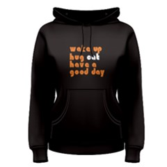 Black wake up, hug cat, have a good day Women s Pullover Hoodie