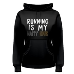 Running is my happy hour - Women s Pullover Hoodie